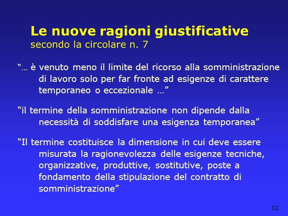 12 Le nuove ragioni giustificative secondo la circolare n. 7 … è venuto meno il limite del ricorso alla somministrazione di lavoro solo per far fronte