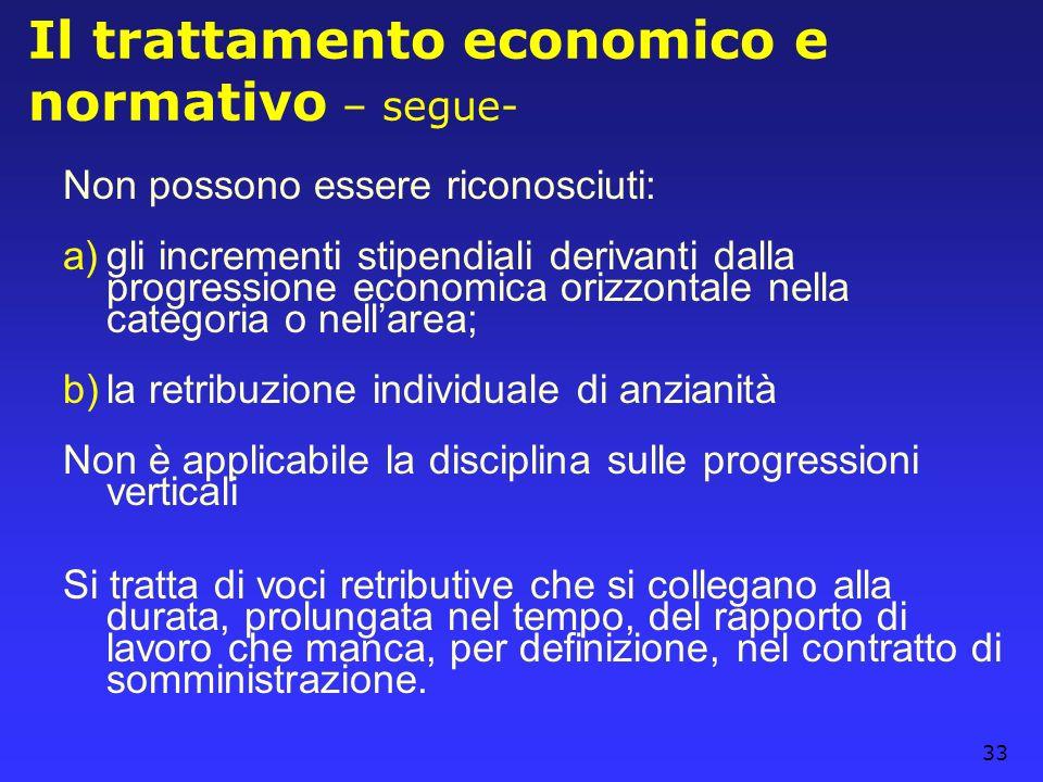 33 Il trattamento economico e normativo – segue- Non possono essere riconosciuti: a)gli incrementi stipendiali derivanti dalla progressione economica