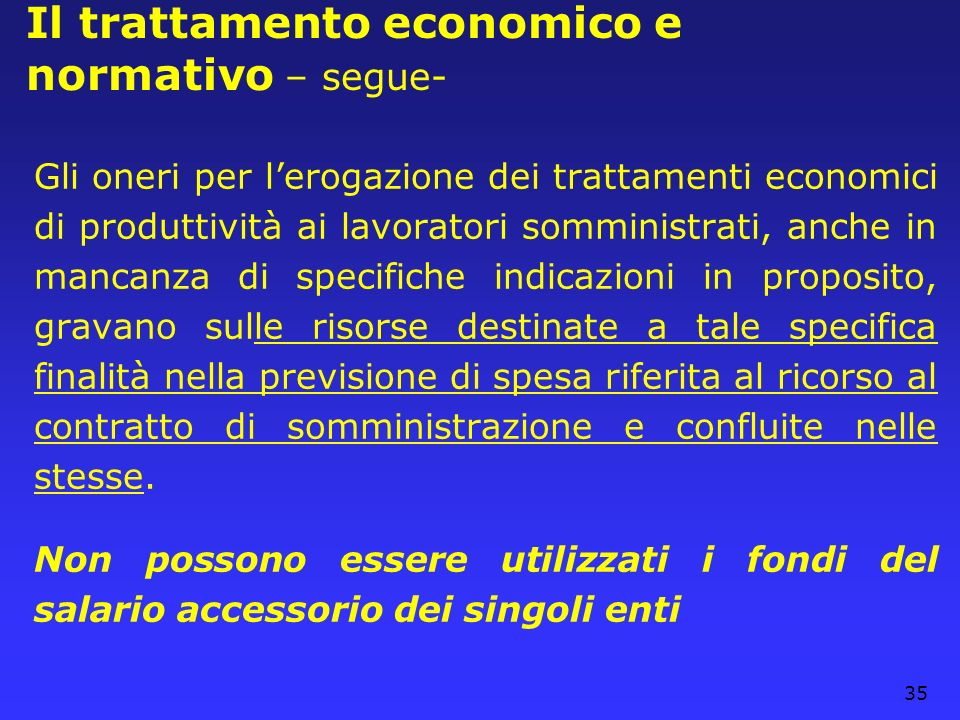 35 Il trattamento economico e normativo – segue- Gli oneri per lerogazione dei trattamenti economici di produttività ai lavoratori somministrati, anch
