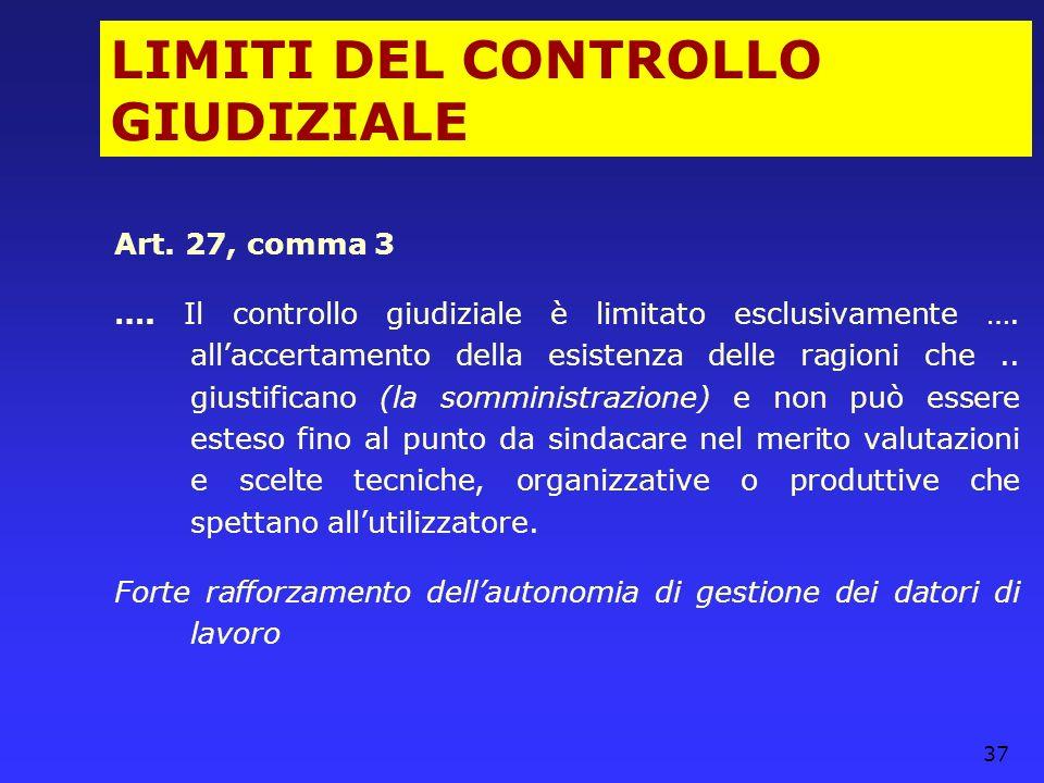 37 LIMITI DEL CONTROLLO GIUDIZIALE Art. 27, comma 3 …. Il controllo giudiziale è limitato esclusivamente …. allaccertamento della esistenza delle ragi