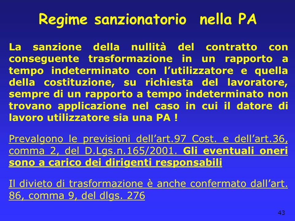 43 Regime sanzionatorio nella PA La sanzione della nullità del contratto con conseguente trasformazione in un rapporto a tempo indeterminato con lutil