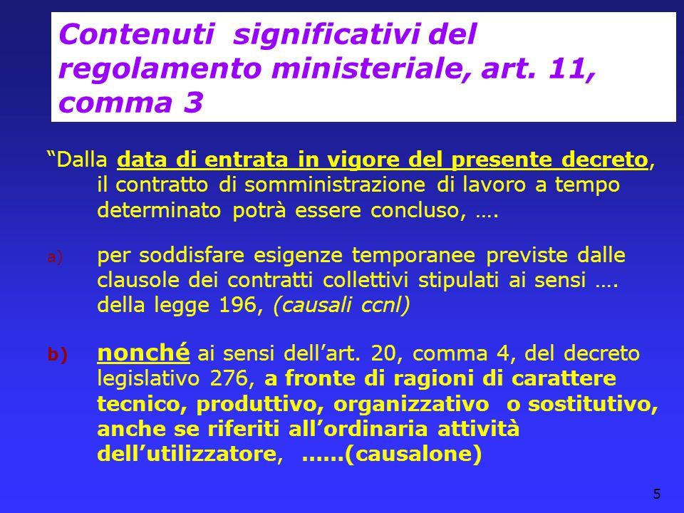 5 Contenuti significativi del regolamento ministeriale, art. 11, comma 3 Dalla data di entrata in vigore del presente decreto, il contratto di sommini
