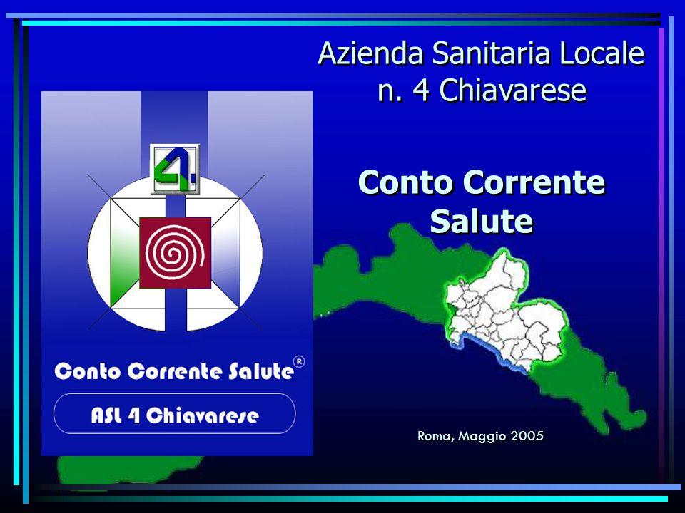 Azienda Sanitaria Locale n. 4 Chiavarese Conto Corrente Salute Roma, Maggio 2005 Azienda Sanitaria Locale n. 4 Chiavarese Conto Corrente Salute Roma,