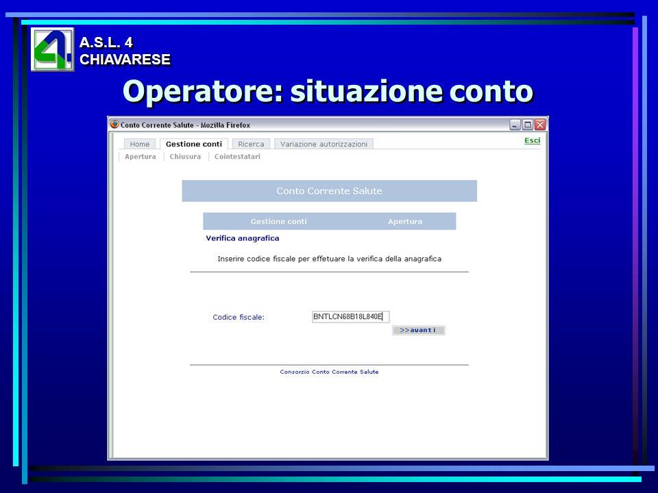 A.S.L. 4 CHIAVARESE A.S.L. 4 CHIAVARESE Operatore: situazione conto