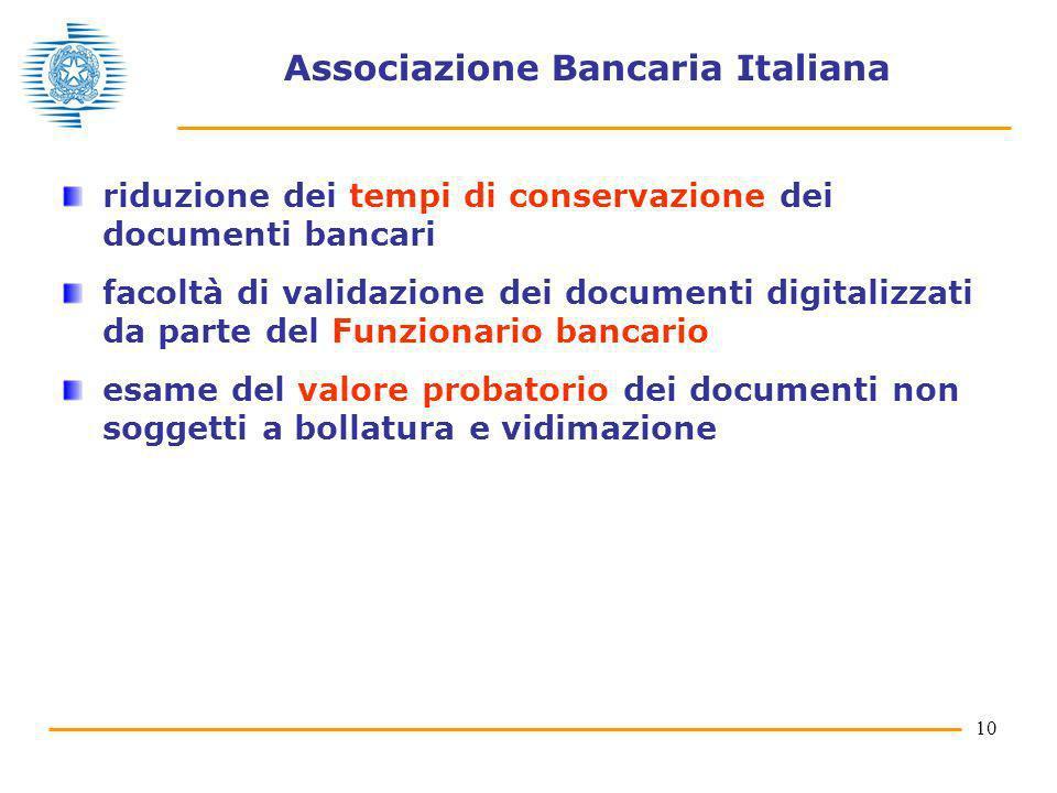 10 Associazione Bancaria Italiana riduzione dei tempi di conservazione dei documenti bancari facoltà di validazione dei documenti digitalizzati da par