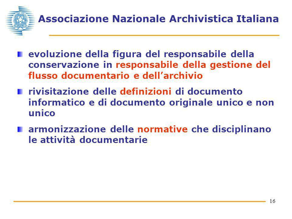 16 Associazione Nazionale Archivistica Italiana evoluzione della figura del responsabile della conservazione in responsabile della gestione del flusso