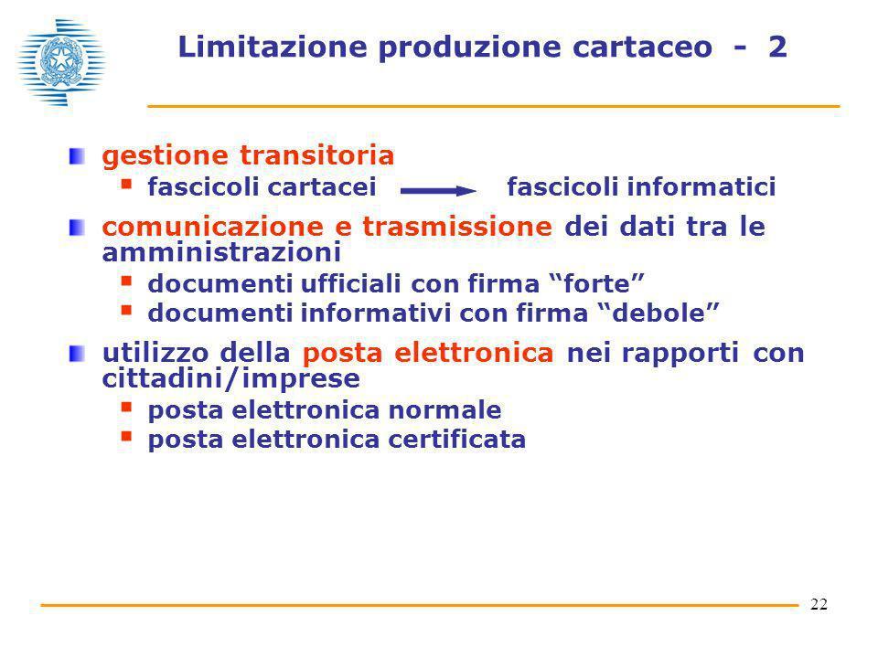 22 Limitazione produzione cartaceo - 2 gestione transitoria fascicoli cartacei fascicoli informatici comunicazione e trasmissione dei dati tra le ammi