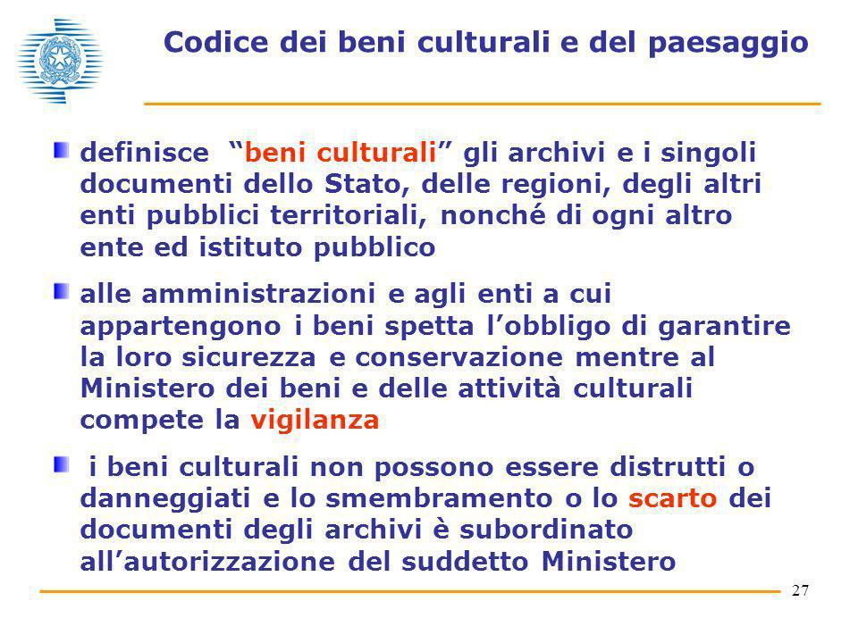 27 Codice dei beni culturali e del paesaggio definisce beni culturali gli archivi e i singoli documenti dello Stato, delle regioni, degli altri enti p