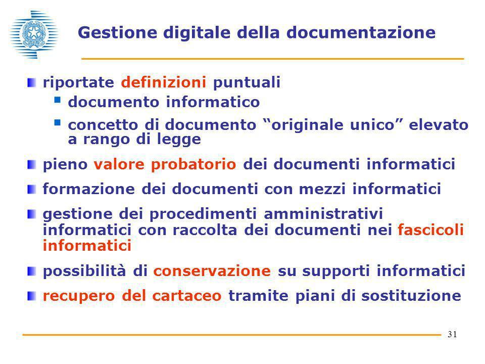 31 Gestione digitale della documentazione riportate definizioni puntuali documento informatico concetto di documento originale unico elevato a rango d