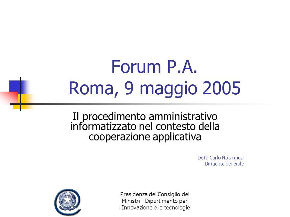Presidenza del Consiglio dei Ministri - Dipartimento per l Innovazione e le tecnologie Forum P.A.