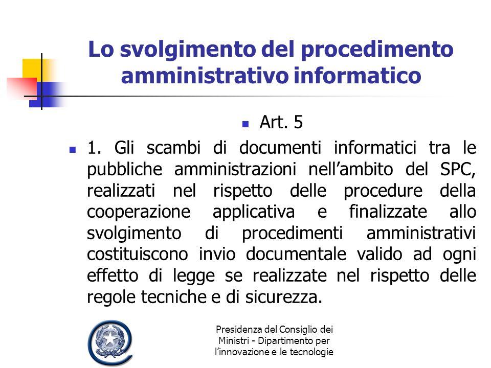Presidenza del Consiglio dei Ministri - Dipartimento per linnovazione e le tecnologie Lo svolgimento del procedimento amministrativo informatico Art.