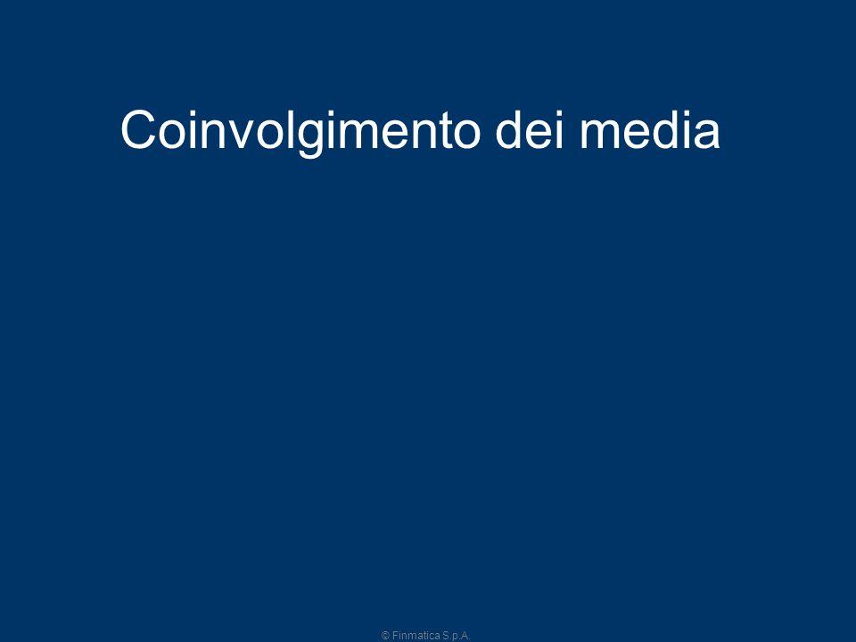 © Finmatica S.p.A. 13 Coinvolgimento dei media