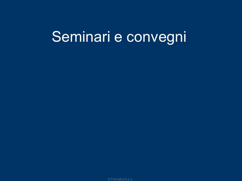 © Finmatica S.p.A. 18 Seminari e convegni