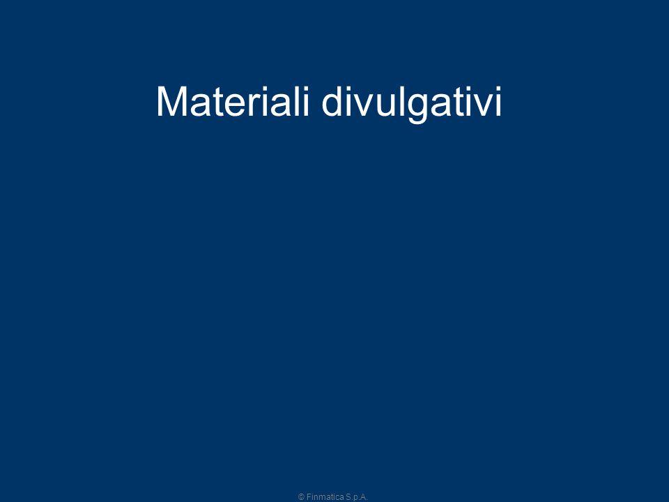 © Finmatica S.p.A. 8 Materiali divulgativi