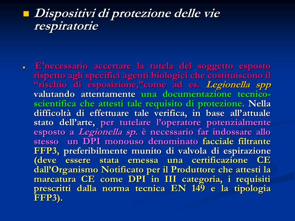 Dispositivi di protezione delle vie respiratorie Dispositivi di protezione delle vie respiratorie Enecessario accertare la tutela del soggetto esposto