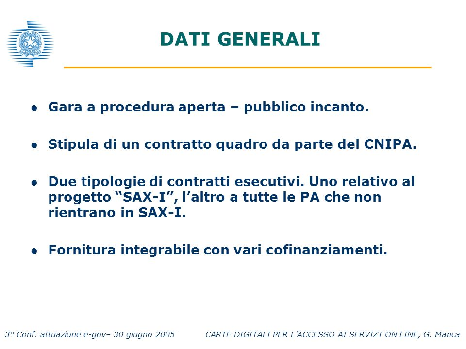 3° Conf.attuazione e-gov– 30 giugno 2005 CARTE DIGITALI PER LACCESSO AI SERVIZI ON LINE, G.