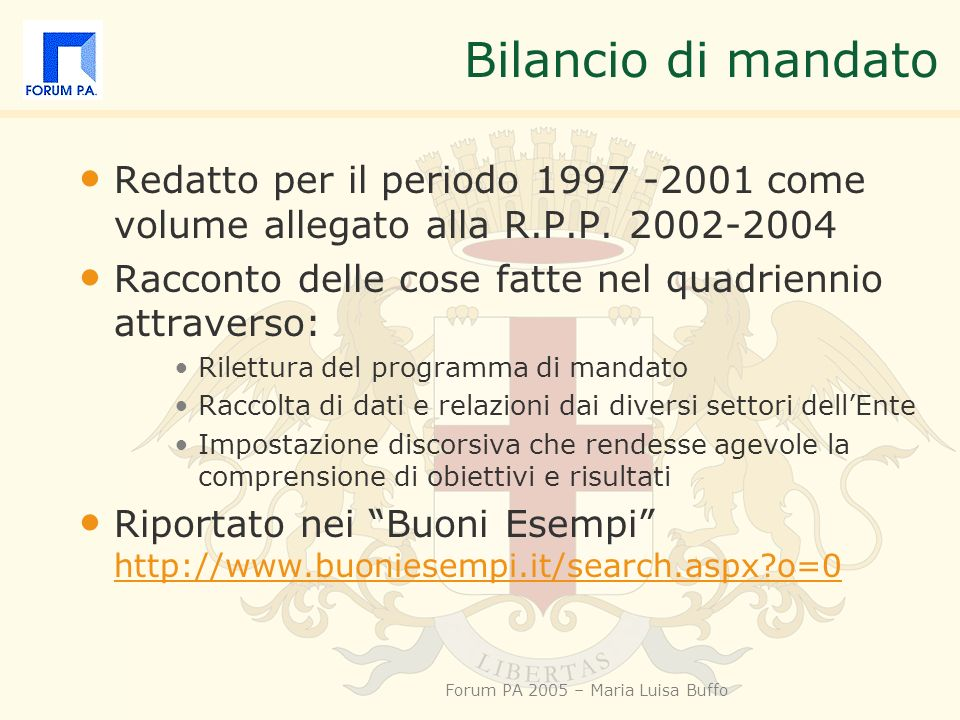 Forum PA 2005 – Maria Luisa Buffo Bilancio di mandato Redatto per il periodo 1997 -2001 come volume allegato alla R.P.P.