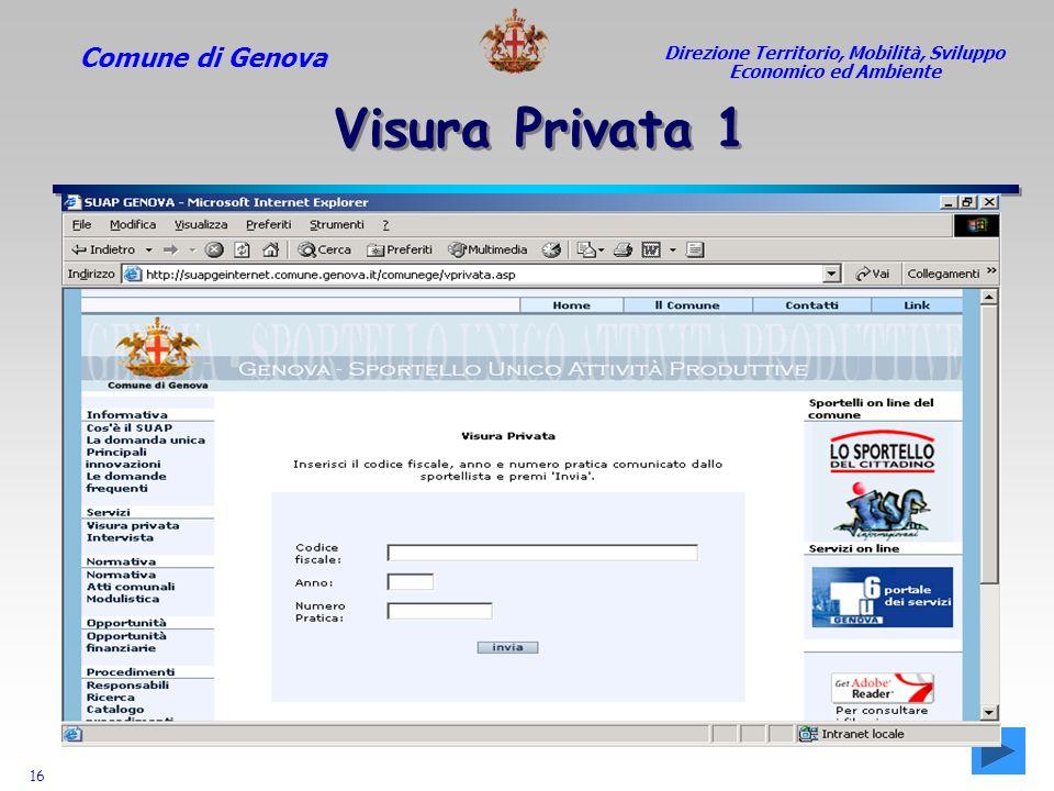 Comune di Genova 16 Direzione Territorio, Mobilità, Sviluppo Economico ed Ambiente Visura Privata 1