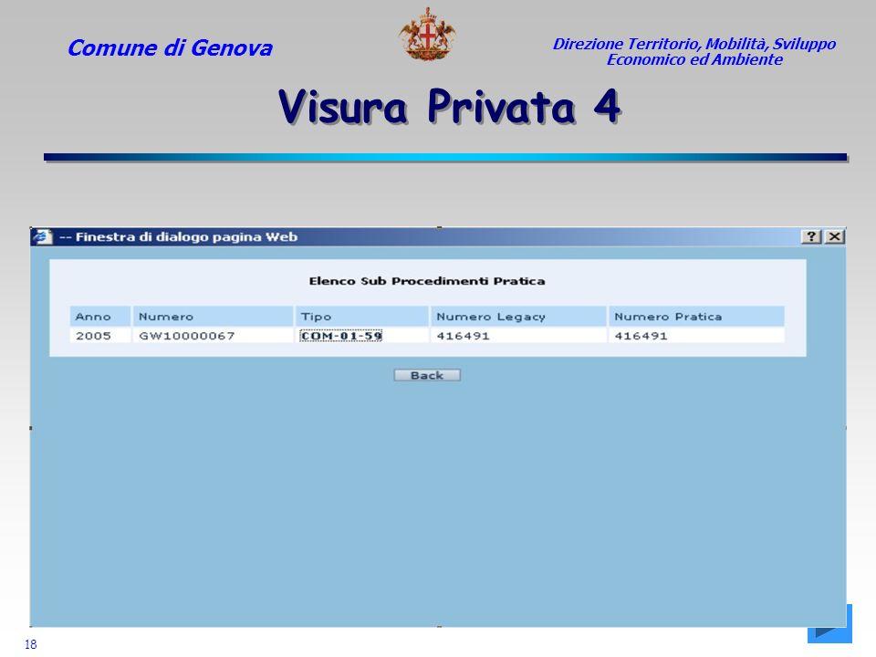 Comune di Genova 18 Direzione Territorio, Mobilità, Sviluppo Economico ed Ambiente Visura Privata 4