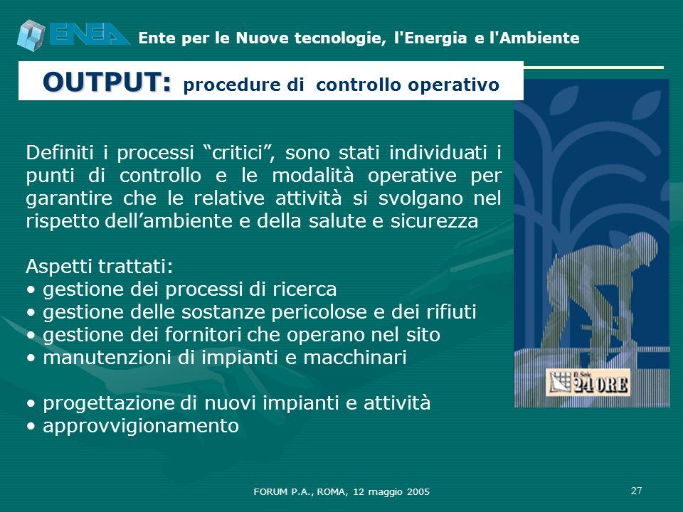 Ente per le Nuove tecnologie, l'Energia e l'Ambiente FORUM P.A., ROMA, 12 maggio 2005 27 Definiti i processi critici, sono stati individuati i punti d