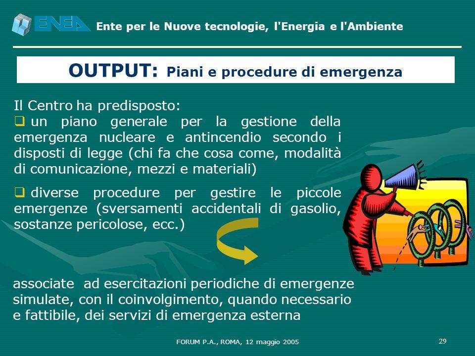 Ente per le Nuove tecnologie, l'Energia e l'Ambiente FORUM P.A., ROMA, 12 maggio 2005 29 Il Centro ha predisposto: un piano generale per la gestione d