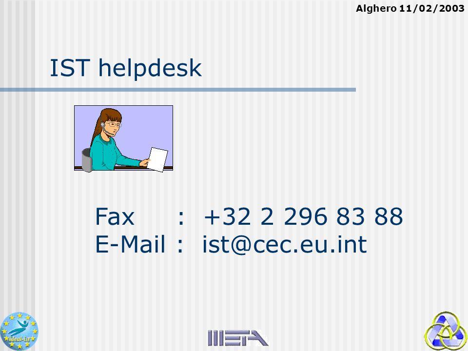 Alghero 11/02/2003 IST helpdesk Fax : +32 2 296 83 88 E-Mail : ist@cec.eu.int