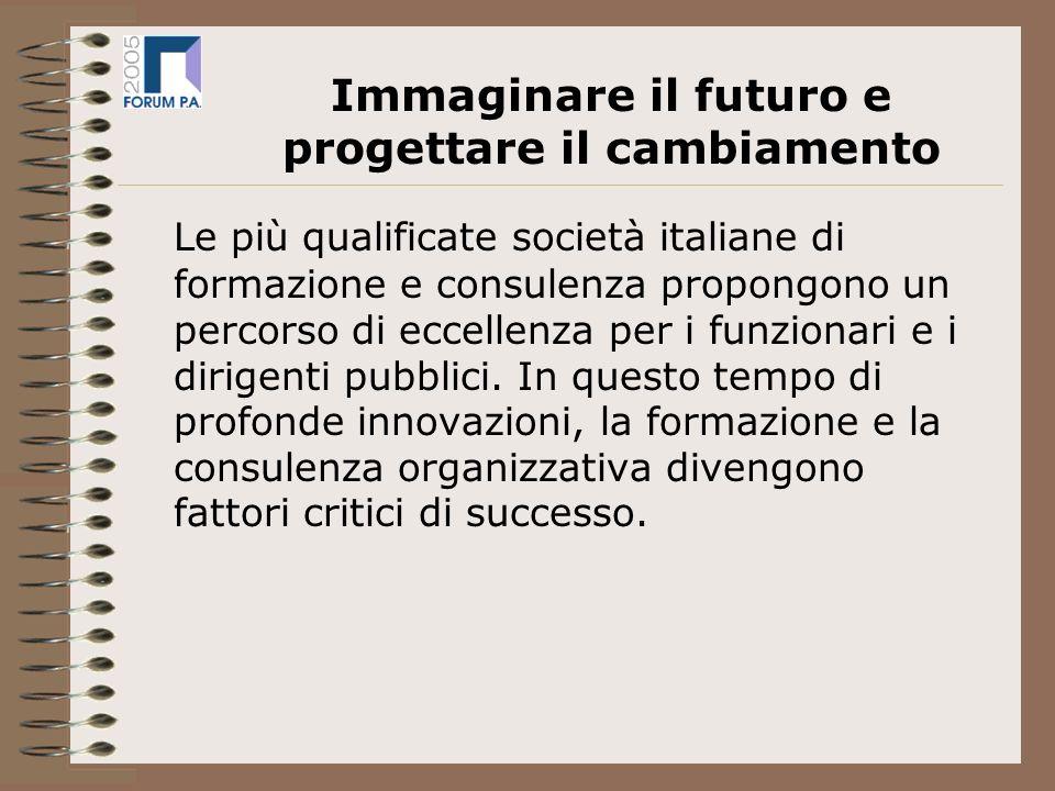 Le più qualificate società italiane di formazione e consulenza propongono un percorso di eccellenza per i funzionari e i dirigenti pubblici.