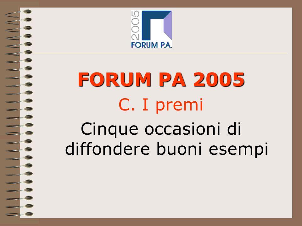 FORUM PA 2005 C. I premi Cinque occasioni di diffondere buoni esempi