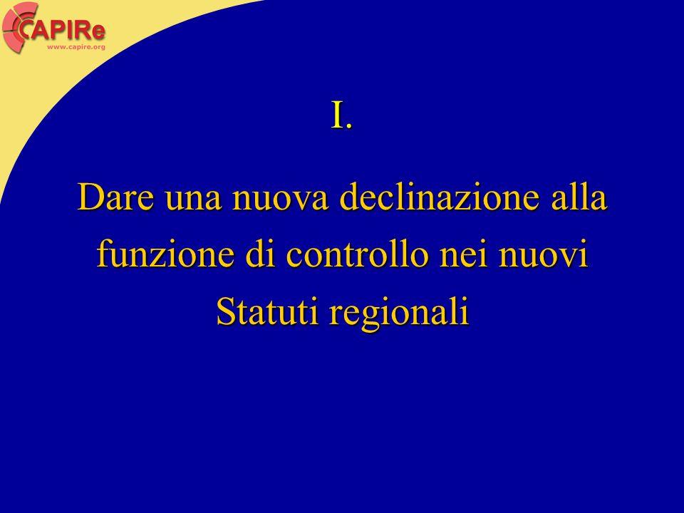 I. Dare una nuova declinazione alla funzione di controllo nei nuovi Statuti regionali