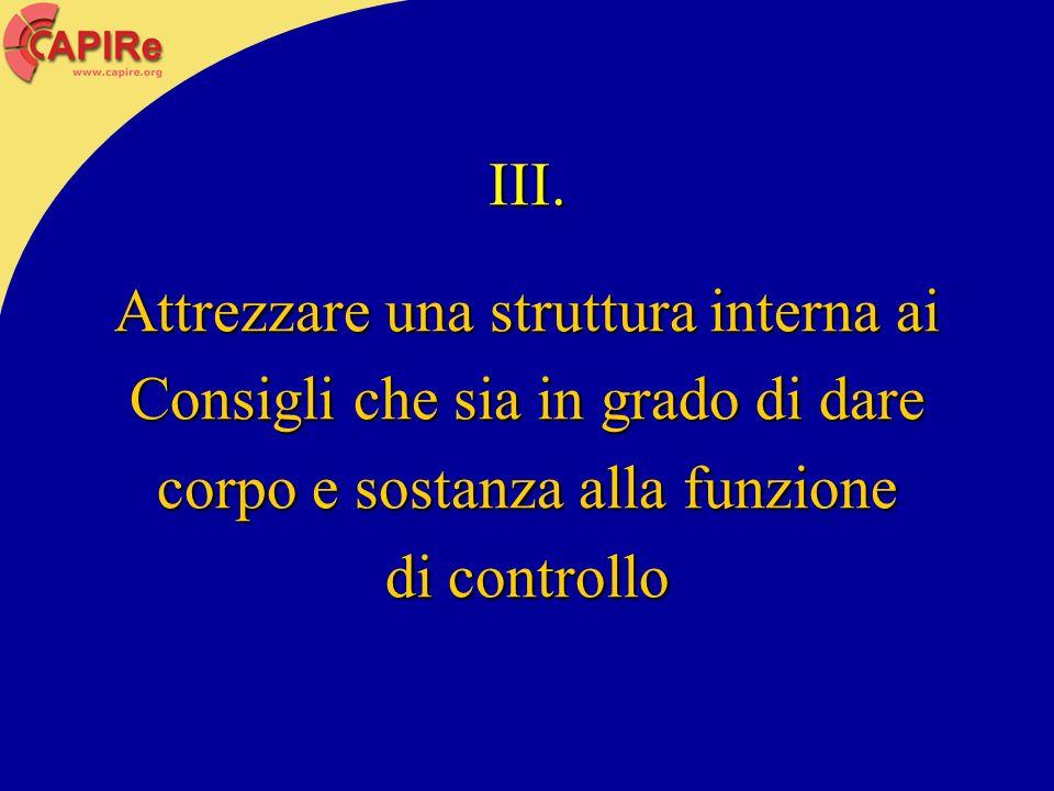 III. Attrezzare una struttura interna ai Consigli che sia in grado di dare corpo e sostanza alla funzione di controllo
