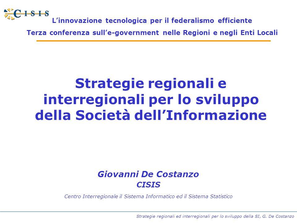 Strategie regionali ed interregionali per lo sviluppo della SI, G. De Costanzo Strategie regionali e interregionali per lo sviluppo della Società dell