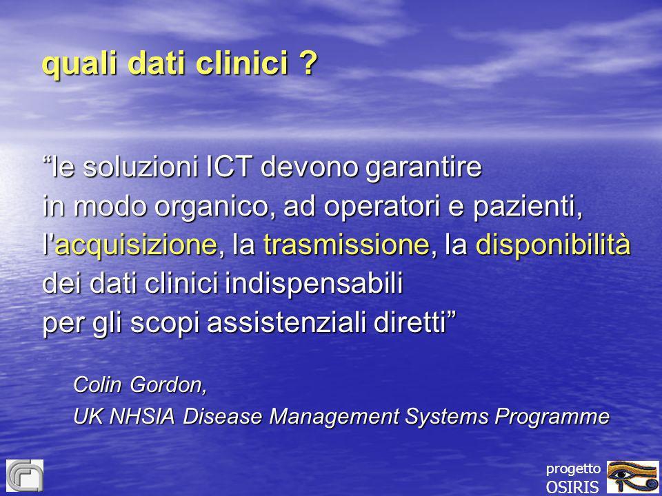 progetto OSIRIS quali dati clinici ? le soluzioni ICT devono garantire in modo organico, ad operatori e pazienti, l'acquisizione, la trasmissione, la