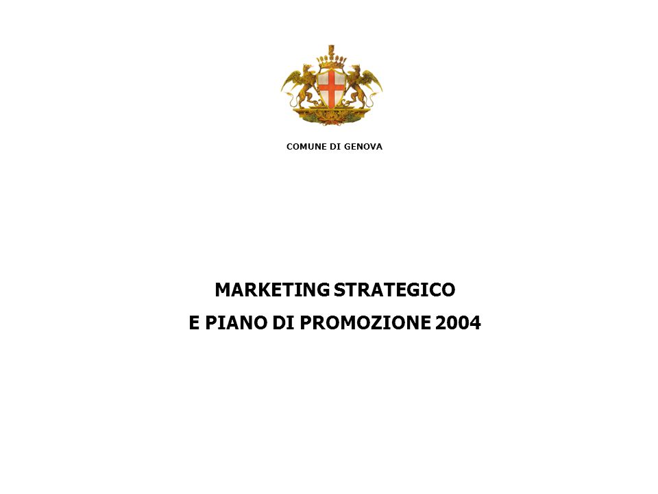 COMUNE DI GENOVA MARKETING STRATEGICO E PIANO DI PROMOZIONE 2004