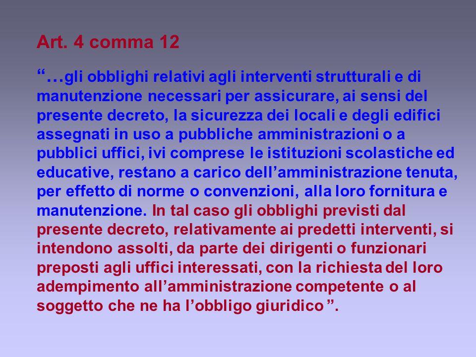 Art. 4 comma 12 … gli obblighi relativi agli interventi strutturali e di manutenzione necessari per assicurare, ai sensi del presente decreto, la sicu
