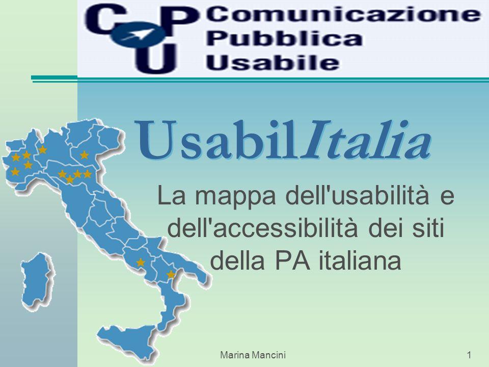 Marina Mancini1 UsabilItalia La mappa dell usabilità e dell accessibilità dei siti della PA italiana