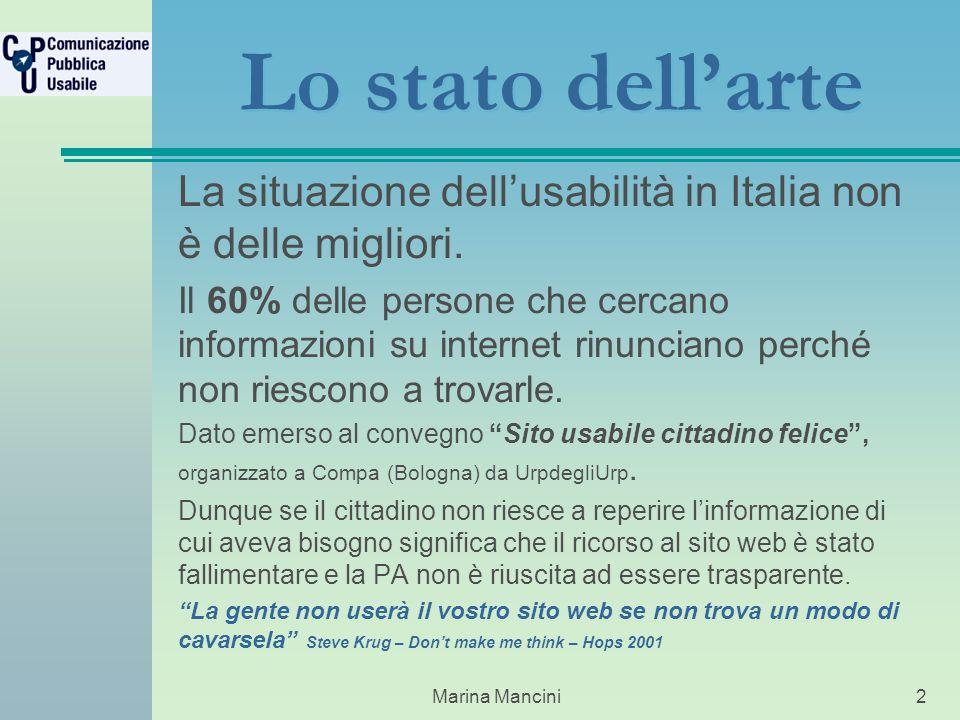 Marina Mancini2 Lo stato dellarte La situazione dellusabilità in Italia non è delle migliori.
