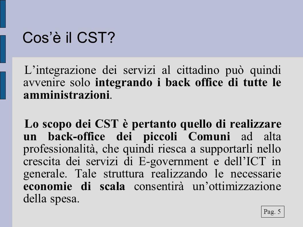 Cosè il CST? Lintegrazione dei servizi al cittadino può quindi avvenire solo integrando i back office di tutte le amministrazioni. Lo scopo dei CST è