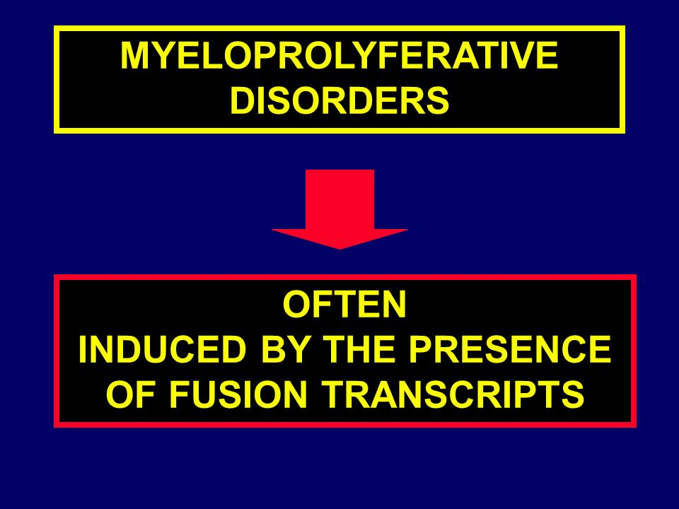 FUSION TRANSCRIPTS: ARE A KIND OF DYSREGULATION THAT OCCURR PREFERENTIALY IN MYELOPROLIPHERATIVE DISORDERS IN MATURE LYMPHOID TUMORS, TRANSLOCATIONS OFTEN LEAD TO OVEREXPRESSION OF NORMAL GENES (except npm-alk)