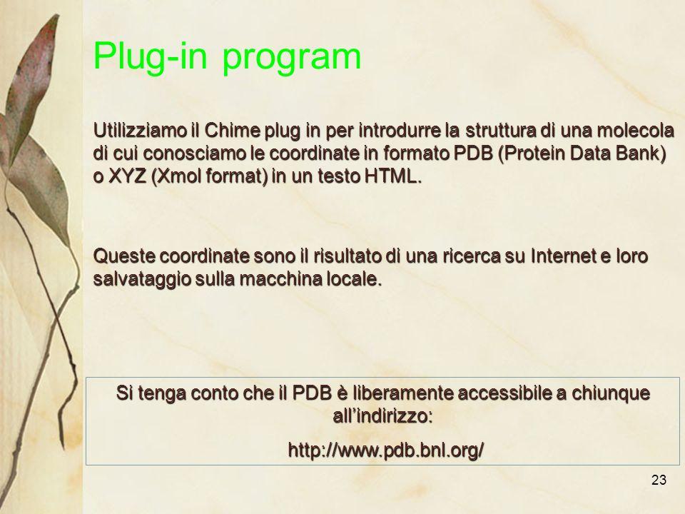 23 Utilizziamo il Chime plug in per introdurre la struttura di una molecola di cui conosciamo le coordinate in formato PDB (Protein Data Bank) o XYZ (Xmol format) in un testo HTML.