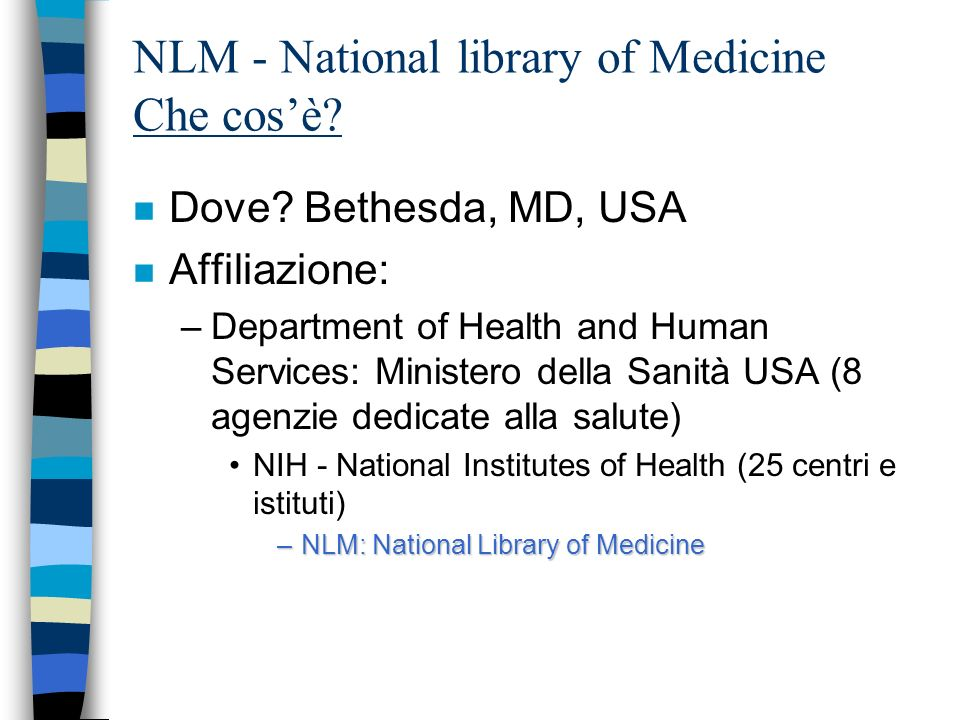 NLM - National library of Medicine Che cosè.n Dove.