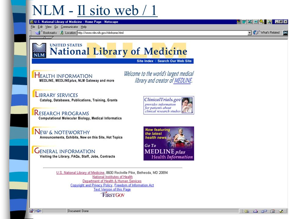 NLM: i gateway principali / 3 n HSR search –HealthSTAR –HSRproj –HSTAT –HSR Tools –DIRLINE