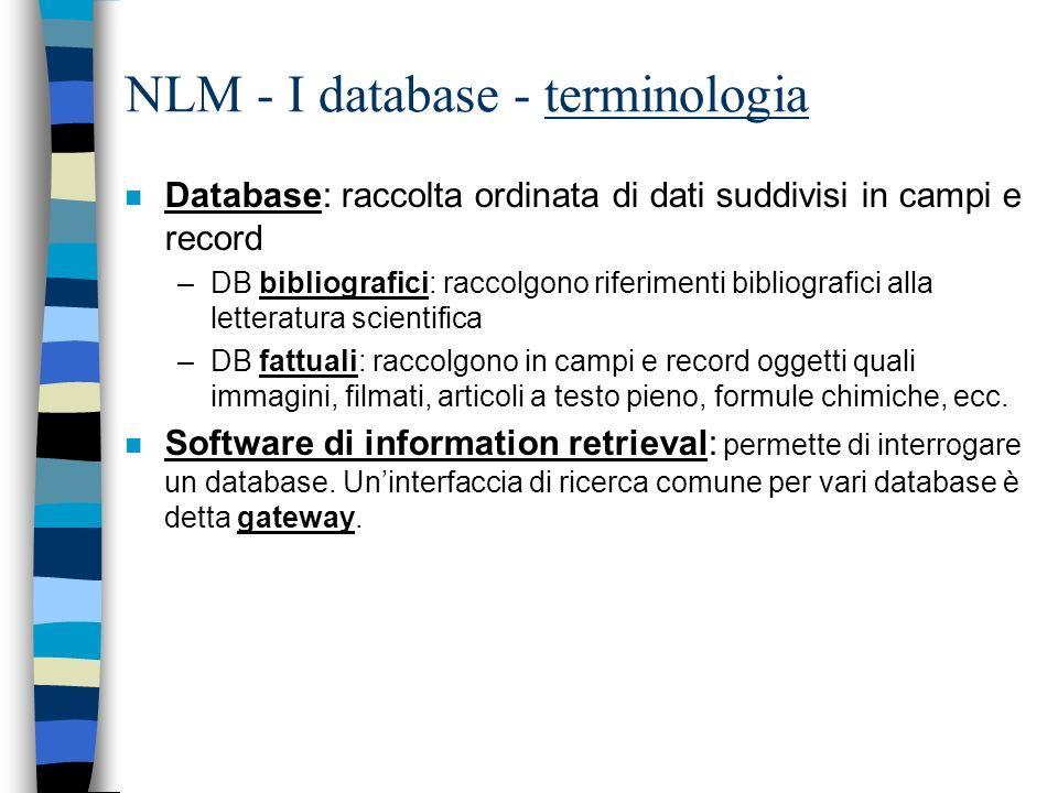 NLM - National library of Medicine Il sito web /2 n Fornisce accesso a: 1.