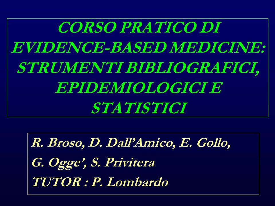 CORSO PRATICO DI EVIDENCE-BASED MEDICINE: STRUMENTI BIBLIOGRAFICI, EPIDEMIOLOGICI E STATISTICI R.