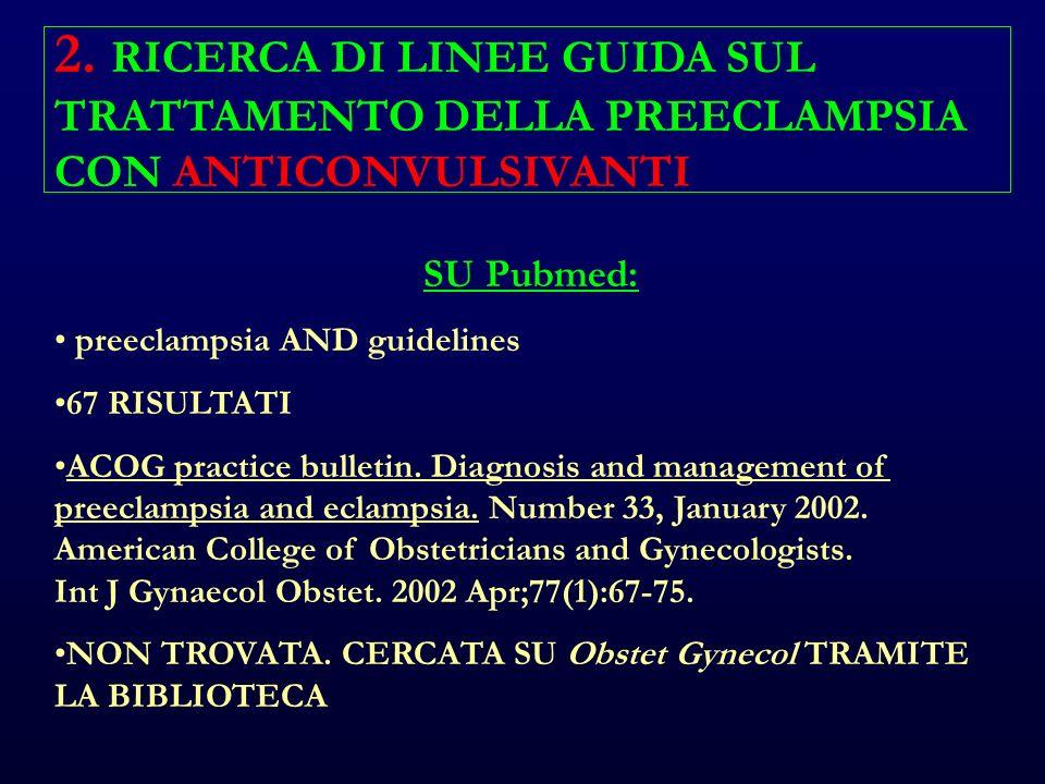 SU Pubmed: preeclampsia AND guidelines 67 RISULTATI ACOG practice bulletin.