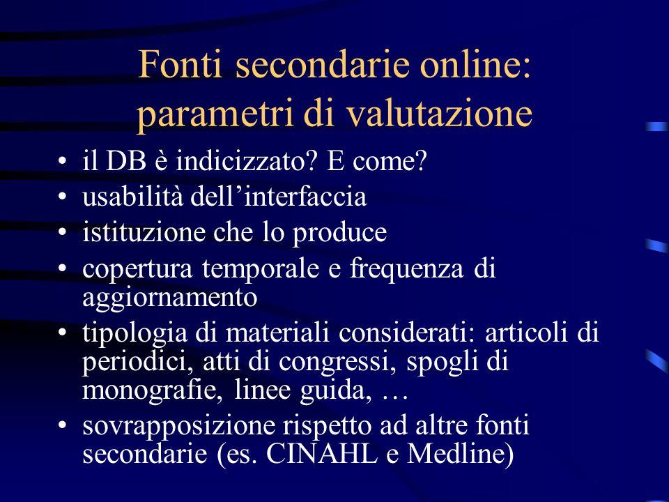 Fonti secondarie online: parametri di valutazione il DB è indicizzato.