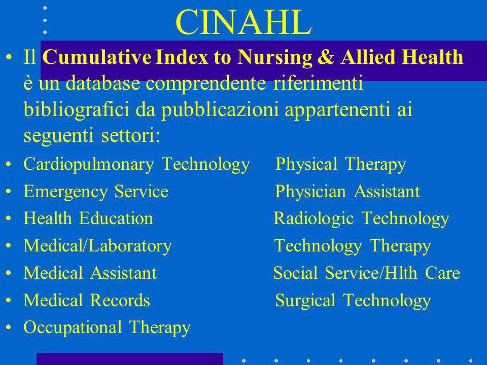 Il Cumulative Index to Nursing & Allied Health è un database comprendente riferimenti bibliografici da pubblicazioni appartenenti ai seguenti settori: