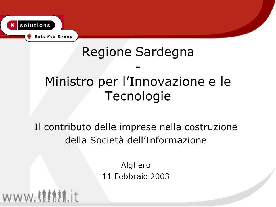 Regione Sardegna - Ministro per lInnovazione e le Tecnologie Il contributo delle imprese nella costruzione della Società dellInformazione Alghero 11 Febbraio 2003
