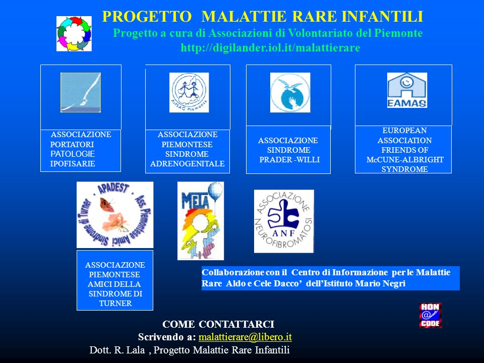 ASSOCIAZIONE PIEMONTESE SINDROME ADRENOGENITALE ASSOCIAZIONE SINDROME PRADER -WILLI EUROPEAN ASSOCIATION FRIENDS OF McCUNE-ALBRIGHT SYNDROME ASSOCIAZI