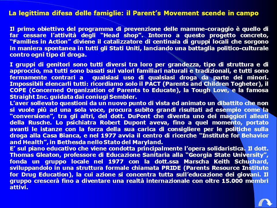 La legittima difesa delle famiglie: il Parents Movement scende in campo Il primo obiettivo del programma di prevenzione delle mamme-coraggio è quello di far cessare lattività degli Head shop.