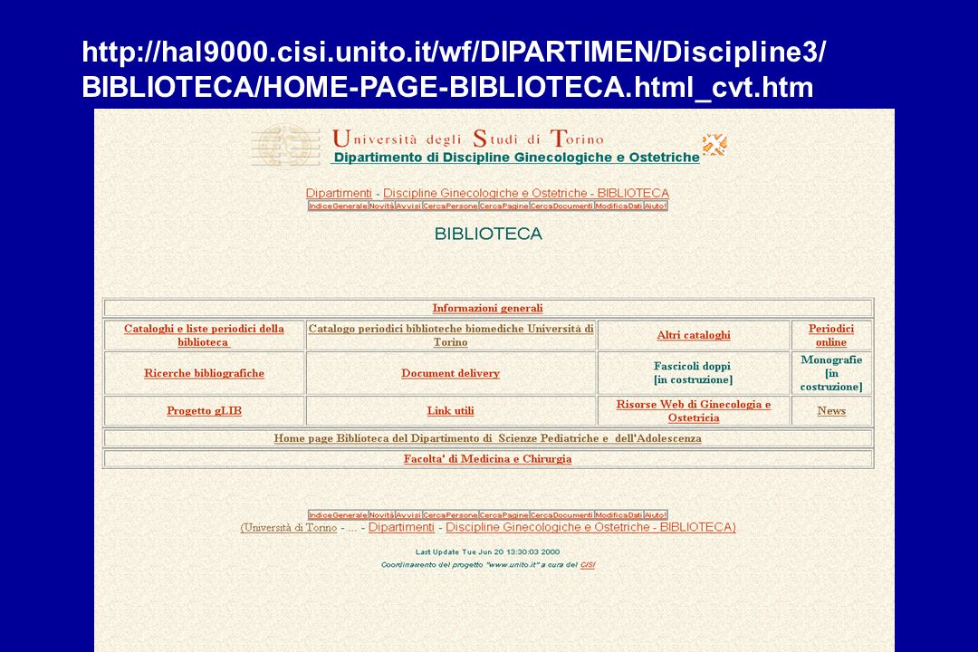 http://hal9000.cisi.unito.it/wf/DIPARTIMEN/Discipline3/ BIBLIOTECA/HOME-PAGE-BIBLIOTECA.html_cvt.htm